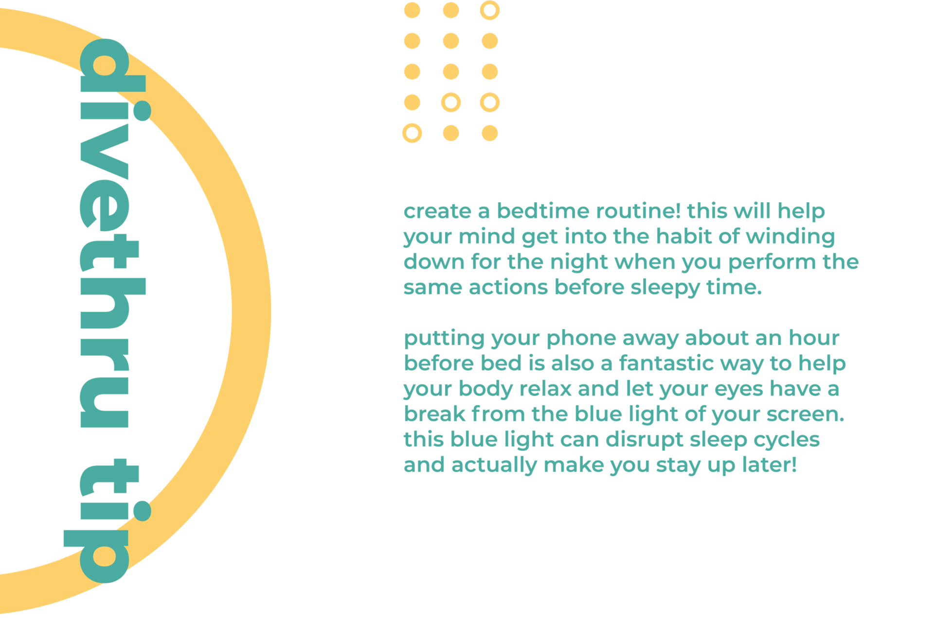 This image gives you a tip on how to deal with a physical sign of anxiety. Create a bedtime routine! This will help your mind get into the habit of winding down for the night when you perform the same actions before sleepy time. Putting your phone away about an hour before bed is also a fantastic way to help your body relax and let your eyes have a break from the blue light of your screen. This blue light can disrupt sleep cycles and actually make you stay up later!